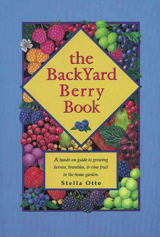 The Backyard Berry Book By Otto, Stella