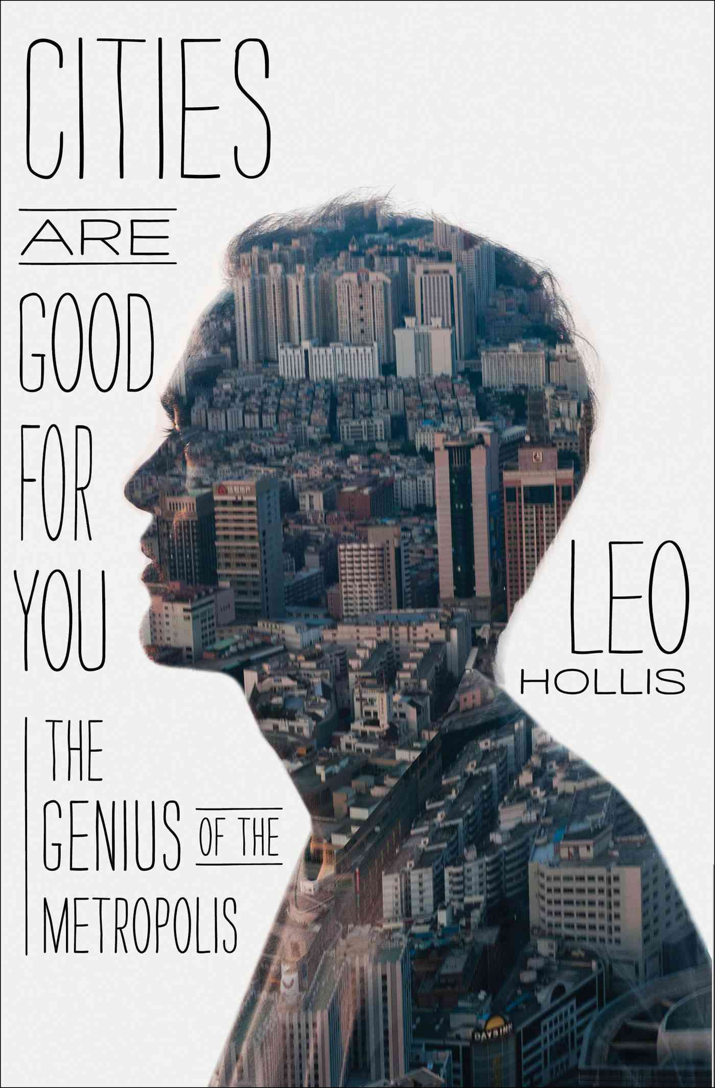 Cities Are Good for You By Hollis, Leo